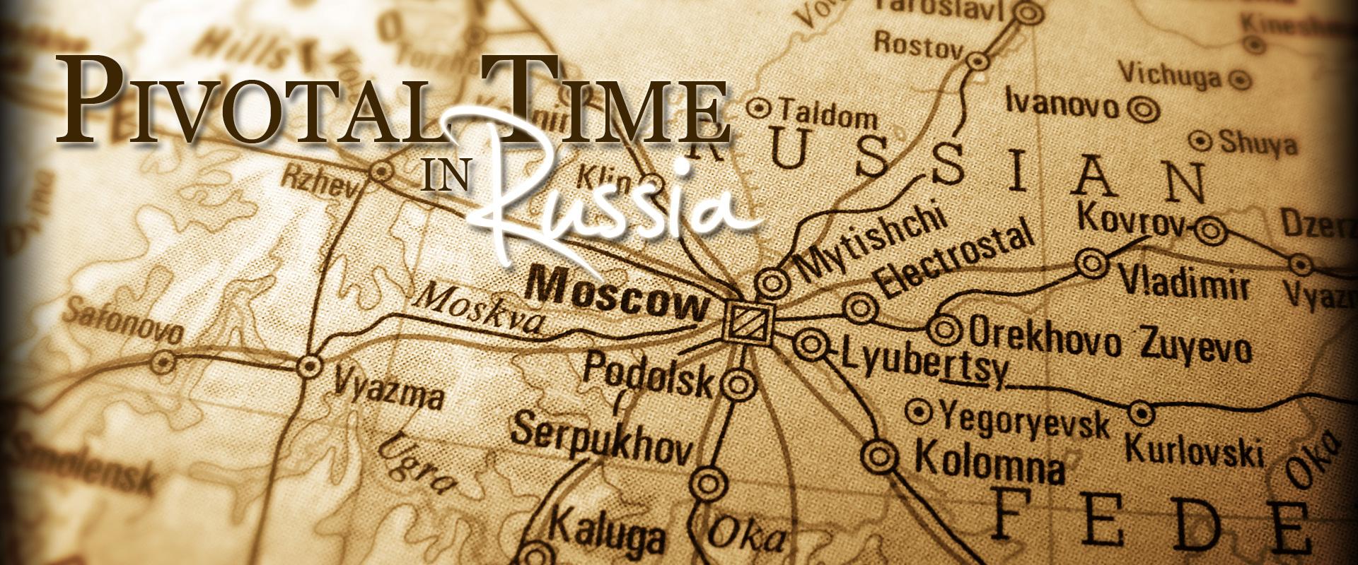 Pivotal Time In Russia VGR Russia
